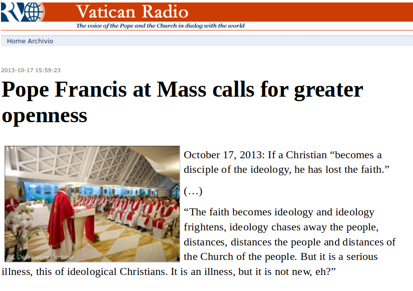 'Pope Francis at Mass calls for greater openness', Radio Vaticana, 17-10-2013, bron: http://www.archivioradiovaticana.va/storico/2013/10/17/pope_francis_at_mass_calls_for_greater_openness_/in2-738150.